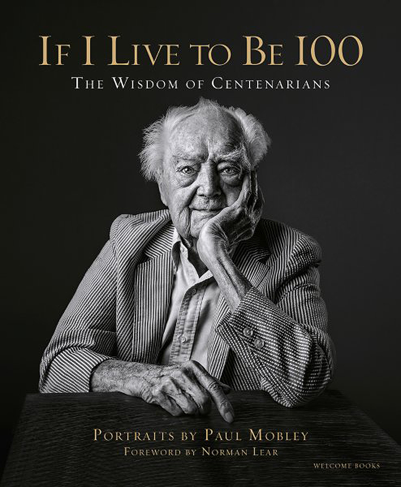 Howard Munce If I Live to Be 100 – The Wisdom of Centenarian